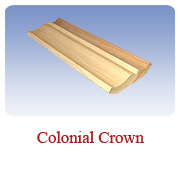 <h1>Colonial Crown</h1> 			Perfect for a classic finished ceiling to wall transition. Looks beautiful.<br /> 			        <table summary=&quot; &quot; class=&quot;datatable&quot;>         <caption></caption>         <tr>            <th scope=&quot;col&quot;>Board Size</th>           <th scope=&quot;col&quot;>Actual Coverage</th>           <th scope=&quot;col&quot;>Available Grades</th>         </tr>         <tr>                     <td class=&quot;middle&quot;>1 X 4</td>           <td class=&quot;middle&quot;>3/4&quot; X 3 1/2&quot;</td>           <td class=&quot;middle&quot;>Select, Premium, Cottage</td>         </tr></table>